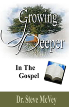 Growing Deeper in the Gospel