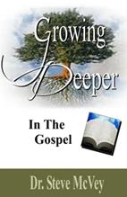Growing Deeper in the Gospel